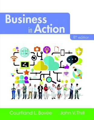 Business in Action - Bovee, Courtland L., and Thill, John V.