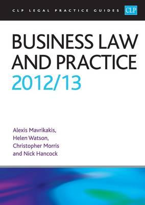 Business Law and Practice 2012/2013 - Mavrikakis, Alexis, and Watson, Helen, and Morris, Christopher