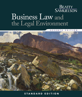 Business Law and the Legal Environment - Beatty, Jeffrey, and Samuelson, Susan S.