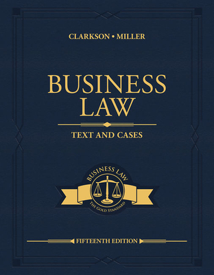 Business Law: Text and Cases - Clarkson, Kenneth, and Miller, Roger