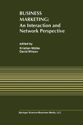Business Marketing: An Interaction and Network Perspective - Moller, Kristian K (Editor)