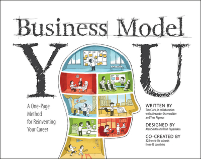 Business Model You: A One-Page Method For Reinventing Your Career - Clark, Timothy, Prof., and Osterwalder, Alexander, and Pigneur, Yves