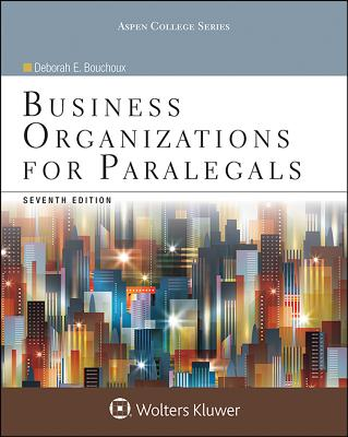 Business Organizations for Paralegals - Bouchoux, Deborah E