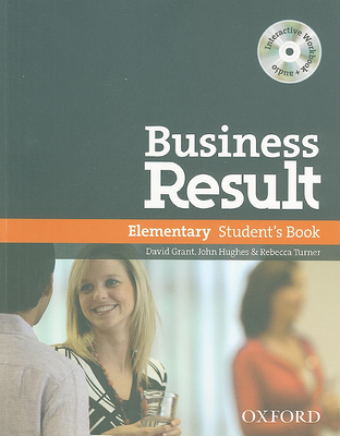 Business Result Elementary Student's Book - Grant, David, Dr., and Hughes, John, Professor, and Turner, Rebecca
