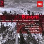 Busoni: Piano Concerto; Turandot Suite; Sarabande and Cortège
