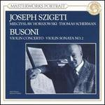 Busoni: Sonata for Violin & Piano No. 2 in E minor; Concerto for Violin & Orchestra, Op. 35a