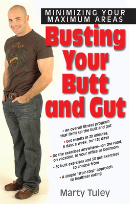 Busting Your Butt and Gut: Minimizing Your Maximum Areas - Tuley, Marty