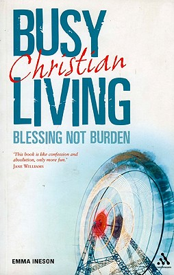 Busy Living: Blessing Not Burden - Ineson, Emma