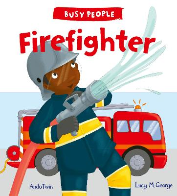 Busy People: Firefighter - Cuthew, Lucy