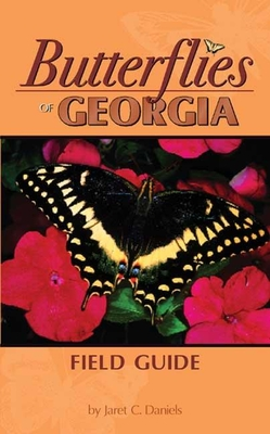 Butterflies of Georgia Field Guide - Daniels, Jaret, Dr., PH.D.