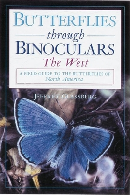 Butterflies Through Binoculars: A Field Guide to the Boston-New York-Washington Region - Glassberg, Jeffrey, President
