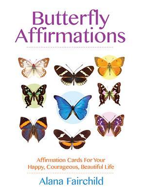 Butterfly Affirmations - Fairchild, Alana