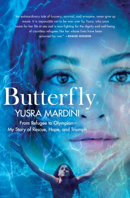 Butterfly: From Refugee to Olympian - My Story of Rescue, Hope, and Triumph - Mardini, Yusra