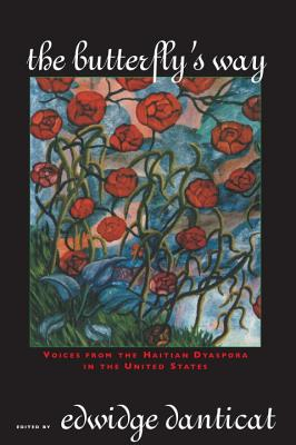 Butterfly's Way: Voices from the Haitian Dyaspora in the United States - Danticat, Edwidge (Editor)