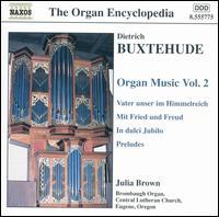 Buxtehude: Organ Music, Vol. 2 - Julia Brown (organ)