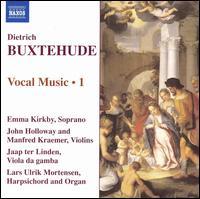 Buxtehude: Vocal Music, Vol. 1 - Emma Kirkby (soprano); Jaap ter Linden (viola da gamba); John Holloway (violin); Lars Ulrik Mortensen (harpsichord);...