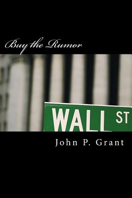 Buy the Rumor - Grant, John Patrick
