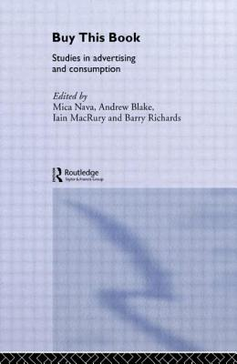 Buy This Book: Studies in Advertising and Consumption - Blake Andrew