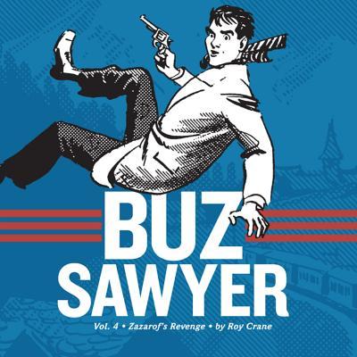 Buz Sawyer Book 4: Zazarof's Revenge - Crane, Roy