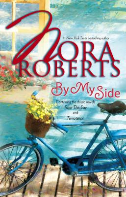 By My Side: From This Day/Temptation - Roberts, Nora