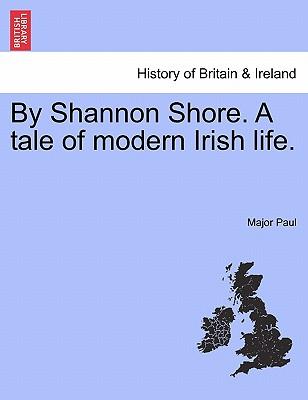 By Shannon Shore. a Tale of Modern Irish Life. - Paul, Major