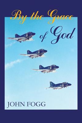 By the Grace of God - Fogg, John