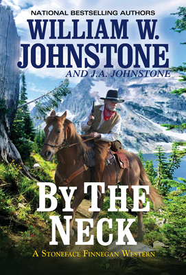 By the Neck - Johnstone, William W, and Johnstone, J A
