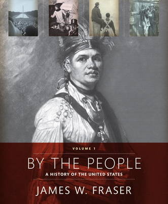 By the People: Volume 1 - Fraser, James W.
