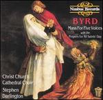 Byrd: Mass for Five Voices with the Propers for All Saints Day