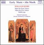 Byrd: Mass for Four Voices; Mass for Five Voices; Infelix ego