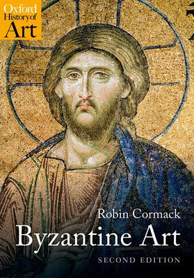 Byzantine Art - Cormack, Robin, Mr.
