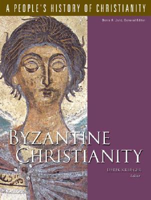 Byzantine Christianity, Volume 3 - Krueger, Derek (Editor)