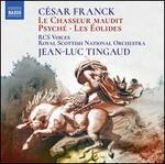 César Franck: Le Chasseur maudit; Psyché; Les Éolides