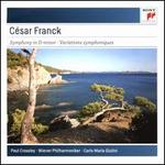 César Franck: Symphony in D minor; Variations Symphonique