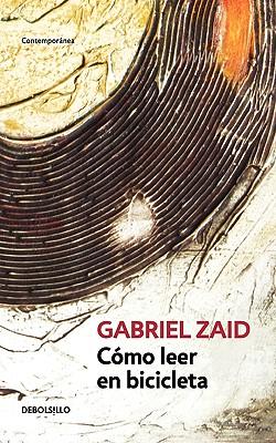 Cómo leer en bicicleta - Zaid, Gabriel