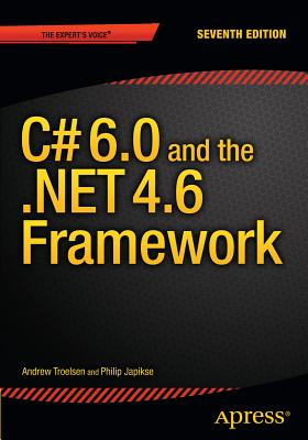 C# 6.0 and the .NET 4.6 Framework - TROELSEN, ANDREW, and Japikse, Philip