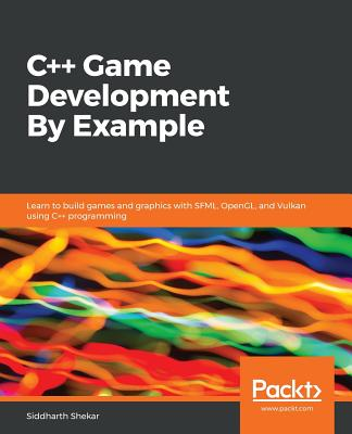 C++ Game Development By Example - Shekar, Siddharth