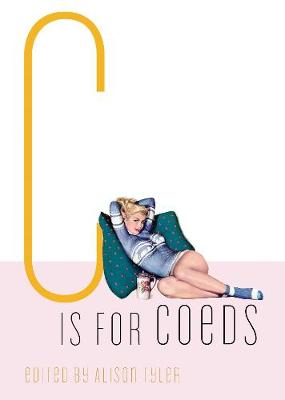 C Is for Coeds - Tyler, Alison (Editor)