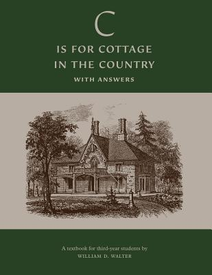 'C' is for Cottage in the Country: Textbook (With Answers) - Walter, William D