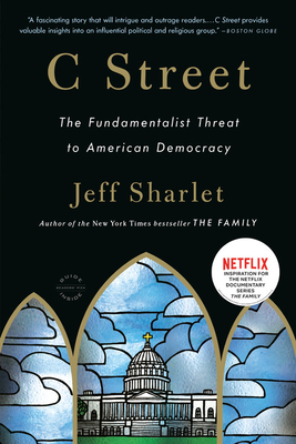 C Street: The Fundamentalist Threat to American Democracy - Sharlet, Jeff
