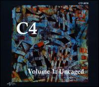 C4, Vol. 1: Uncaged - C4; Elizabeth Derham (vocals); Fahad Siadat (vocals); Karen Siegel (vocals); Melissa Wozniak (vocals)