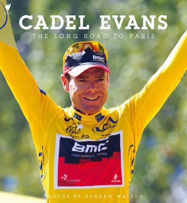 Cadel Evans: The Long Road to Paris - Evans, Cadel
