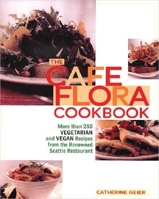 Cafe Flora Cookbook - Geier, Catherine, and Brown, Carol
