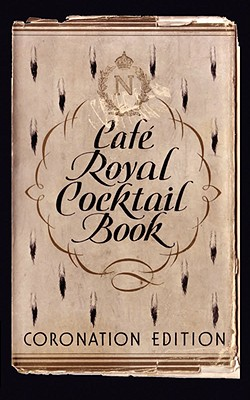 Cafe Royal Cocktail Book - Tarling, William J (Compiled by), and Carter, Frederick (Illustrator), and Brown, Jared McDaniel (Foreword by)