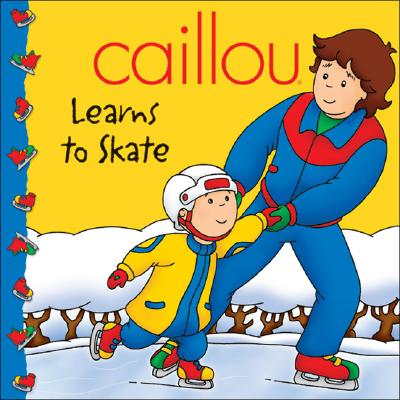 Caillou: Learns to Skate - Johnson, Marion (Text by), and Sevigny, Eric (Adapted by)