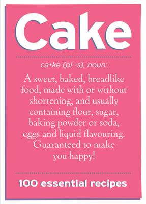 Cake: 100 Essential Recipes - Spruce