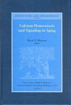 Calcium Homeostasis and Signaling in Aging - Nih, and National Institutes of Health, and Mattson, Mark P (Editor)
