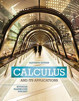 Calculus and Its Applications Plus Mymathlab with Pearson Etext -- Access Card Package - Bittinger, Marvin L, and Ellenbogen, David J, and Surgent, Scott J