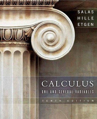 Calculus: One and Several Variables - Salas, Saturnino L, and Etgen, Garret J, and Hille, Einar