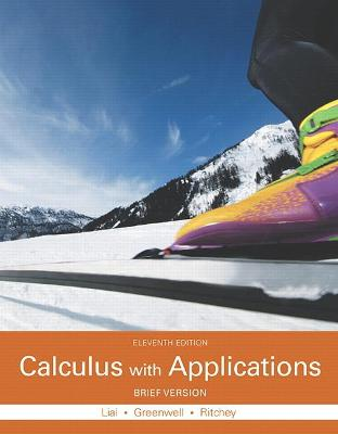 Calculus with Applications, Brief Version - Greenwell, Raymond N., and Ritchey, Nathan P., and Lial, Margaret L.